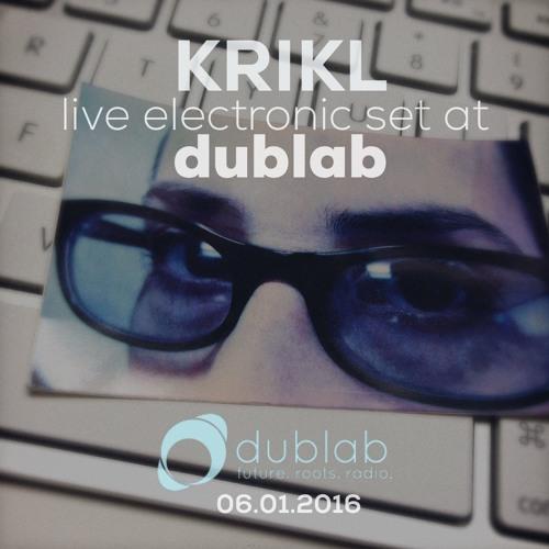 Krikl - LIVE show at dublab radio 06-01-16