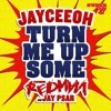 Jayceeoh - Turn Me Up Some (feat Redman & Jay Psar)