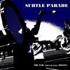 SUBTLE PARADE Feat Poet of Pain