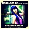 Nain Lada Le Dj Sagar Kanker - www.remixvirus.in mp3