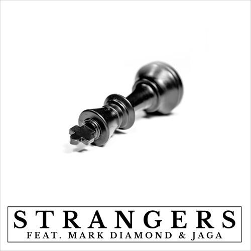 Strangers (Feat. Mark Diamond & JAGA) - VIDEO IN DESCRIPTION