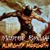 Master EmJaY - Almighty Morgoth