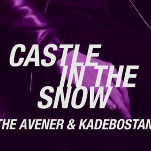 Castle in the snow (Reprise The Avener & Kadebostany)