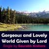 Gorgeous & Lovely World: Christian Music Praise Songs English, Sourabh Kishore Pop Rock For Humanity