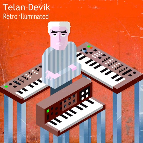 Retro illuminated ep by telan devik free listening on - U he diva ...