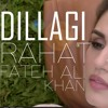 DILLAGI by Rahat Fateh Ali Khan