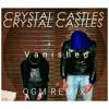 Crystal Castles - Vanished (OGM REMIX)