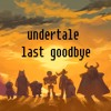 undertale Last Goodbye music box