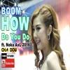 How Do You Do ft. Noka AxL 2016 (3CL) (HERO LEK I-MIX)