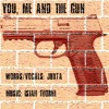 You, Me and the Gun (original mix) ** NOW REMASTERED - SEE DESCRIPTION **