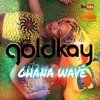 GoldKay - Ghana Wave (Money Me A Look Riddim - Fleek Cover)