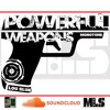 Powerful Weapons (Code Name- Avatar) - MLS - Monotone & Lou Slug