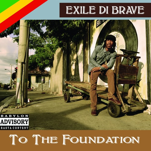 Exile Di Brave - To The Foundation LP