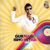 Gur Naal Ishq Mitha (Sax Remix)- Dj Amit Saxena