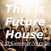 This Is Future House 2.0 (Continuous Mix mixed by Jay C.K.)[incl. Oliver Heldens, Tchami and more]