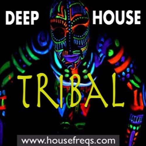 Deep tribal house dj set radio by kraft e for Tribal house djs