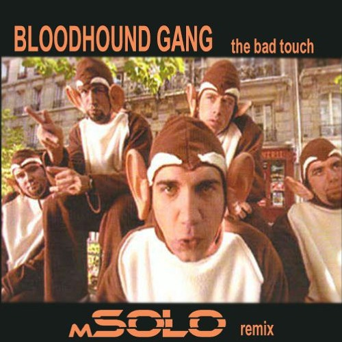 Bloodhound Gang - The Bad Touch (mSOLO Remix) *Supported by Teddy Cream* REMASTERED