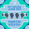 Martin Solveig MyHouse June 2016 Mix Show