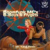 Bomfunk MC's – B-Boys & Flygirls (Mr. Kan3 Remix)