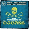 What We've Done to The Blue Oceans (Train / Duke Dumont / Linkin Park / Fort Minor)