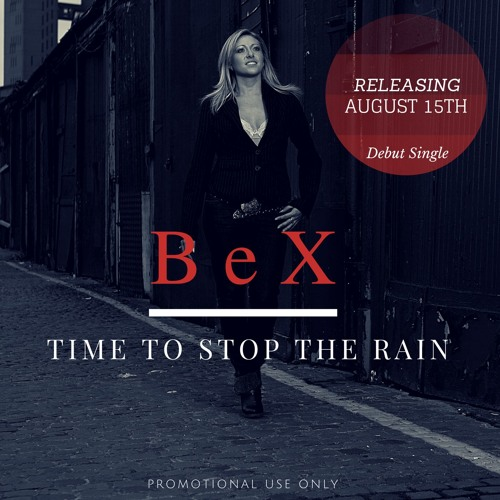 BeX - TIME TO STOP THE RAIN - TEASER CLIP  - Official release August 15th 2016