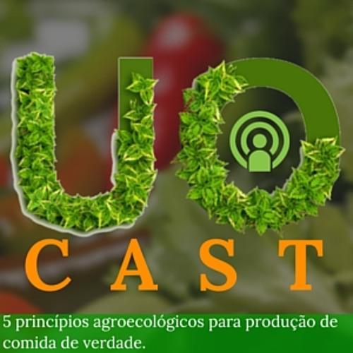 UOCAST #1 - 5 Princípios Agroecológicos para produção de comida de verdade
