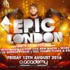★ EPIC LONDON ★ With Baseman Live Fri 12th Aug @ 02 ACADEMY, ISLINGTON £10 TCKTS: 07960836166