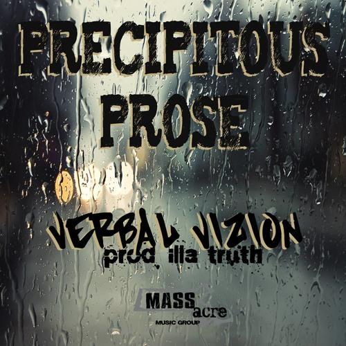 Verbal Vizion - Precipitous Prose (Prod. ILLa Truth)