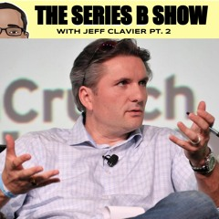 Build a Top Venture Capital Firm from Scratch - The Jeff Clavier Episode - Part 2