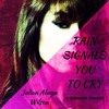 Julian Alwyn Wilson - Rain Signals You To Cry [Tribute to Christina Grimmie/Orlando, FL]