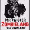 Mr. Twister - Zombieland (Original Mix)FREE DOWNLOAD!