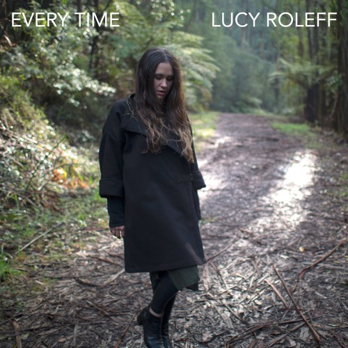 Lucy Roleff — Every Time