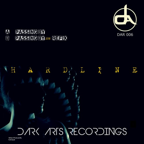Hardline - Passing By FORTHCOMING DARK ARTS RECORDINGS