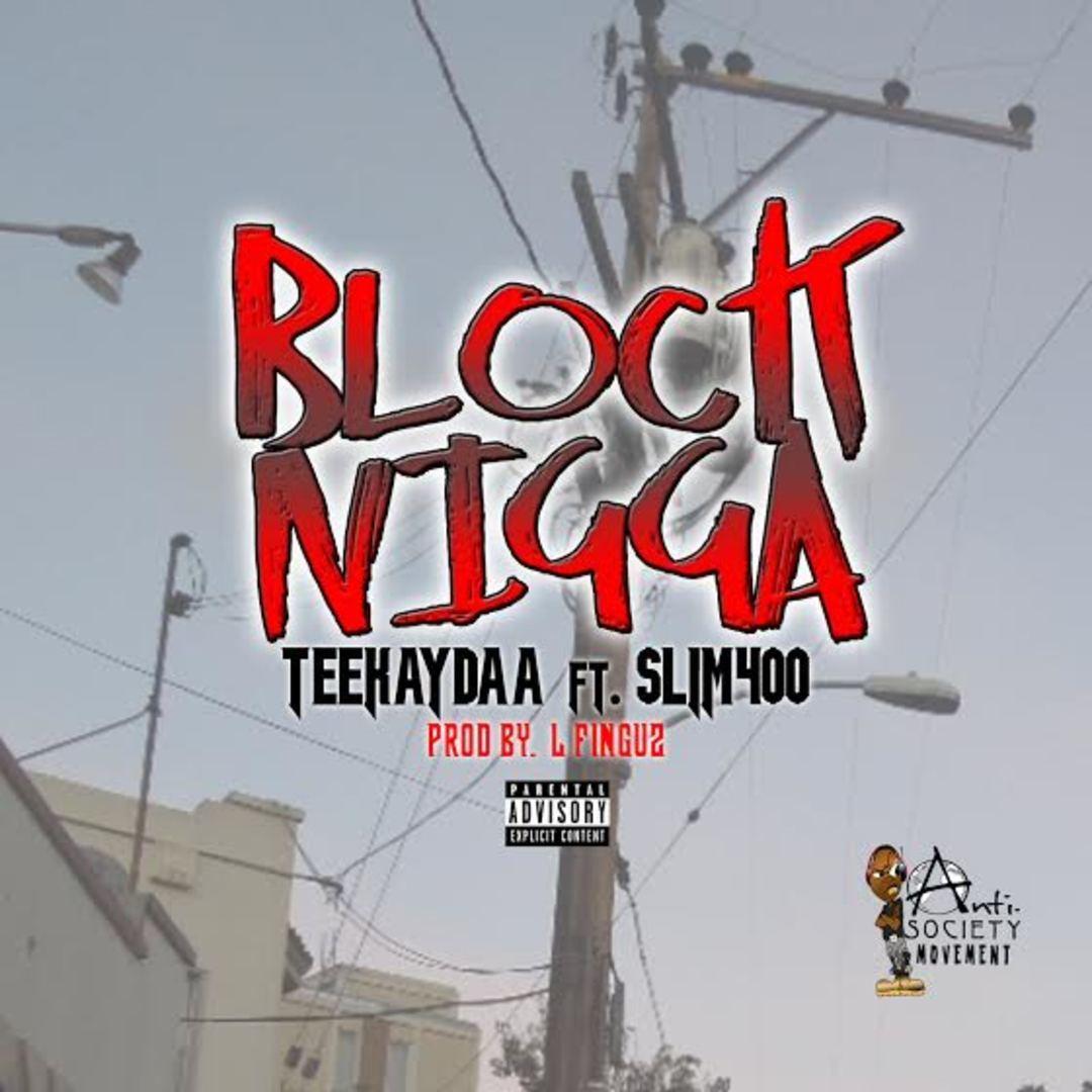 TeeKaydaa ft. Slim 400 - Block Nigga (Prod. L-Finguz) [Thizzler.com Exclusive]