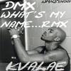 DMX What's My Name RMX--kvalae--[DNB.172BPM]-k3-2016-320kbps
