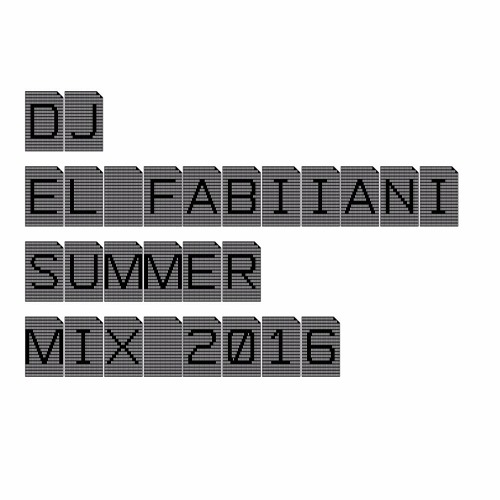 DJ EL FABIIANI - SUMMER PROMO MIX 2016 (Tech House) FREE DOWNLOAD