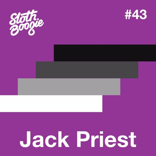 SlothBoogie Guestmix #43 - Jack Priest