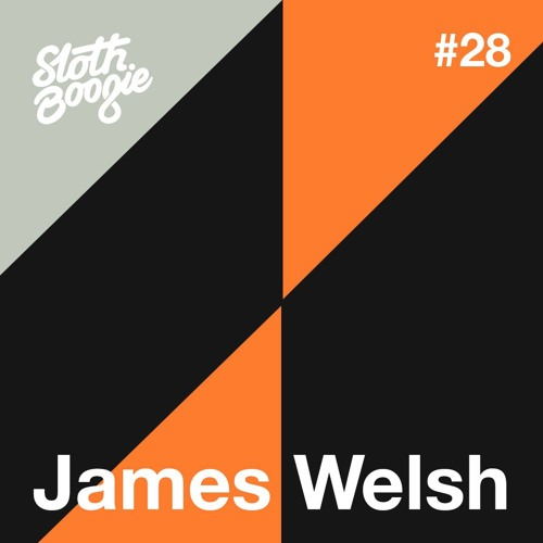SlothBoogie Guestmix #28 - James Welsh