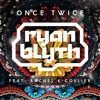 Ryan Blyth - Once Twice feat. Rachel K Collier (BBC Radio 1)