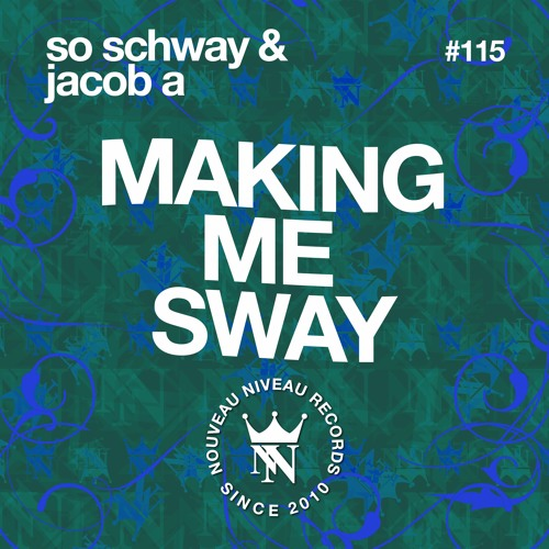 So Schway & Jacob A - Making Me Sway (Original Mix) Preview