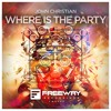 John Christian - Where Is The Party [OUT NOW]