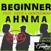 Beginner feat. Gzuz & Gentleman - Ahnma (Houseman Edit 2016)