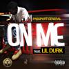 Passport General- On Me feat Lil Durk (prod Draii Reynell)