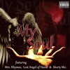 My Soul - Mrs Rhymes, Lost Angel Of Havik & Shorty Mic (prod. by Anthony McCarthy).