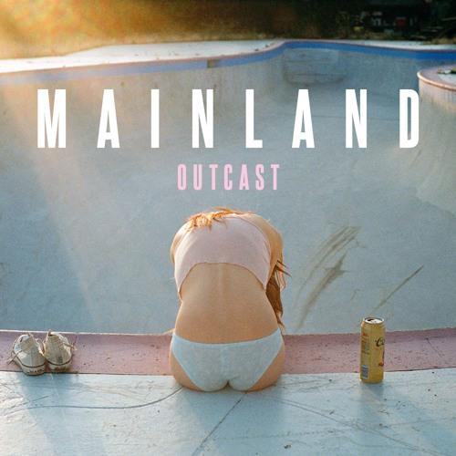 Mainland - Outcast