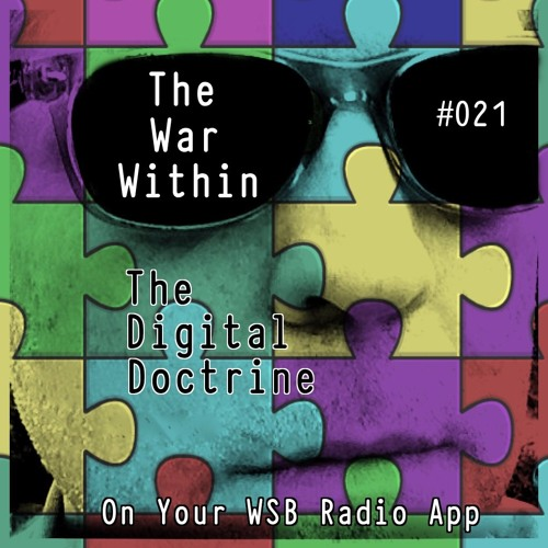 The Digital Doctrine #021 - The War Within