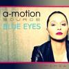 A-motion Source Feat. Efimia - Blue Eyes / Future House / Deephouse / House / EDM
