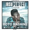 Jasu Perfect - Moyo Mashine (cover)