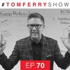 The Winning Mindset of Top Producers | #TomFerryShow Episode 70