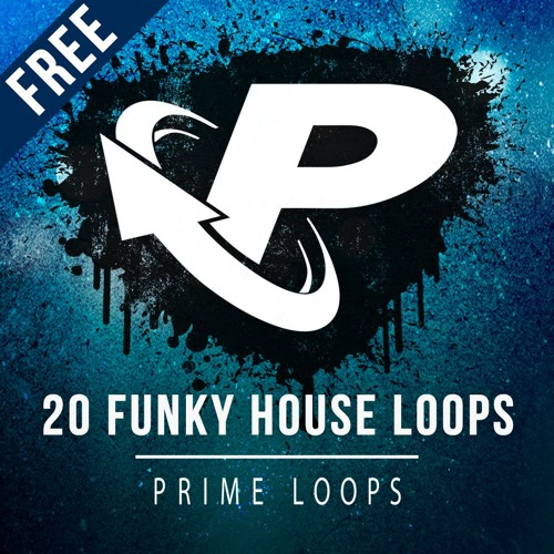 20 free funky house loops 40mb by p r i m e l o o p s for Funky house classics 2000